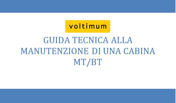 Guida tecnica manutenzione cabina elettrica mt bt for Costruttori di cabina del minnesota